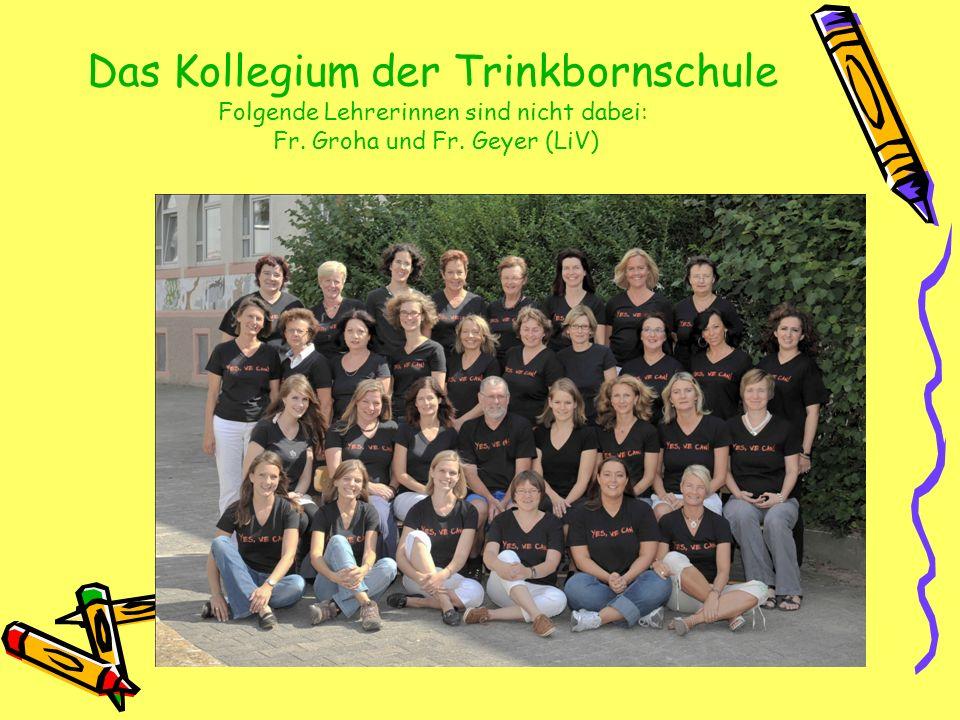 Das Kollegium der Trinkbornschule Folgende Lehrerinnen sind nicht dabei: Fr.
