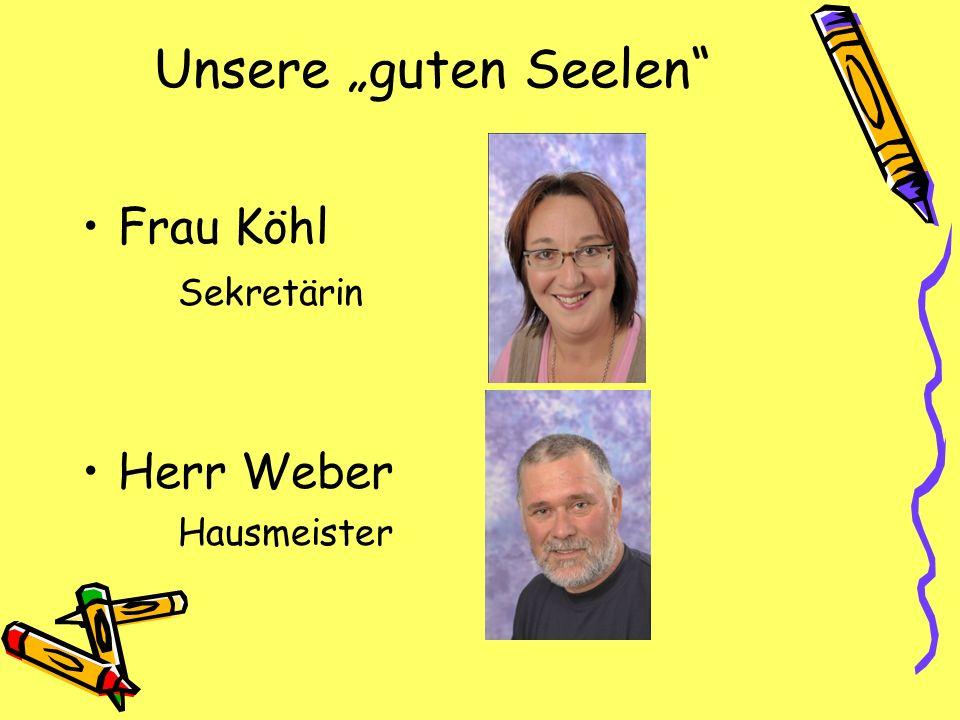 """Unsere """"guten Seelen Frau Köhl Sekretärin Herr Weber Hausmeister"""