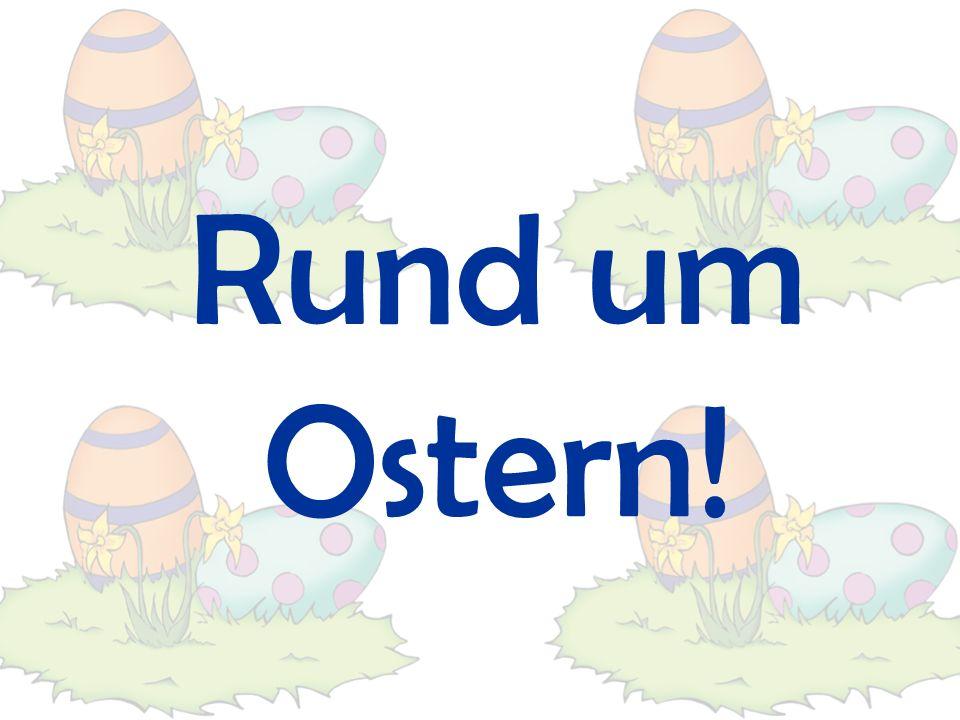 Rund um Ostern!