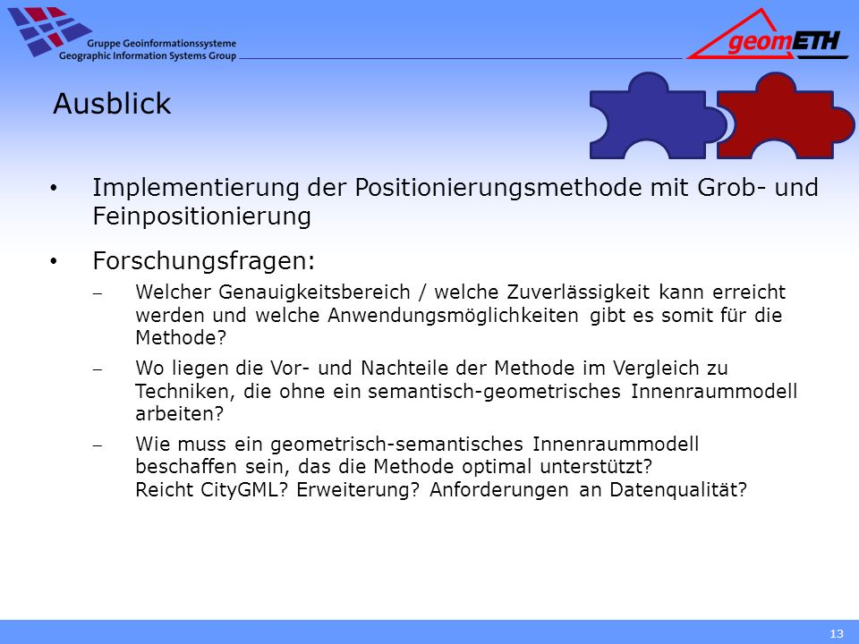 AusblickImplementierung der Positionierungsmethode mit Grob- und Feinpositionierung. Forschungsfragen: