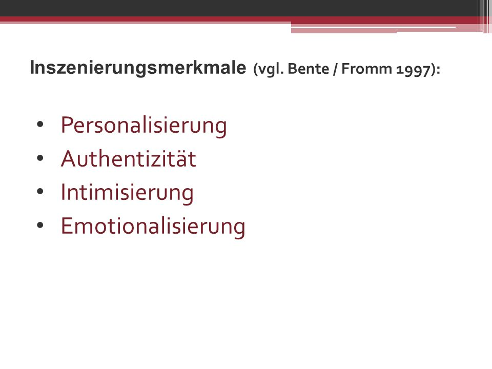 Inszenierungsmerkmale (vgl. Bente / Fromm 1997):