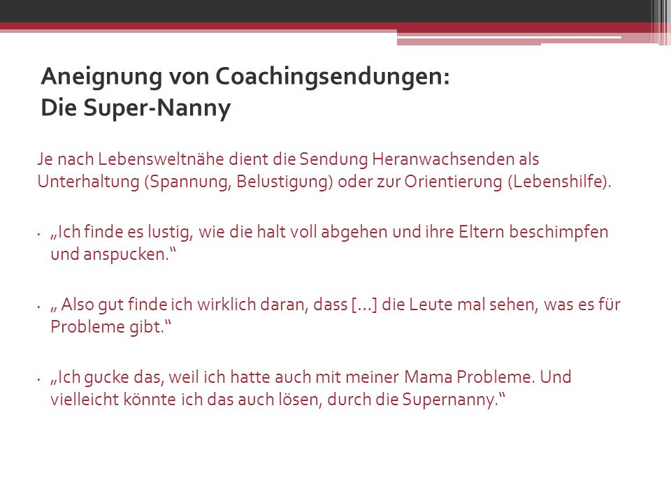 Aneignung von Coachingsendungen: Die Super-Nanny