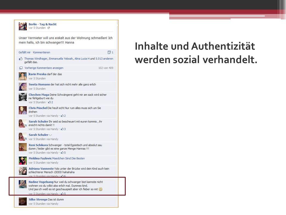 Inhalte und Authentizität werden sozial verhandelt.