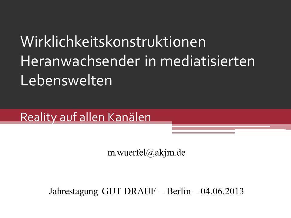 m.wuerfel@akjm.de Jahrestagung GUT DRAUF – Berlin – 04.06.2013
