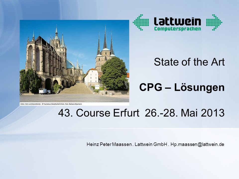 State of the Art CPG – Lösungen 43. Course Erfurt 26.-28. Mai 2013