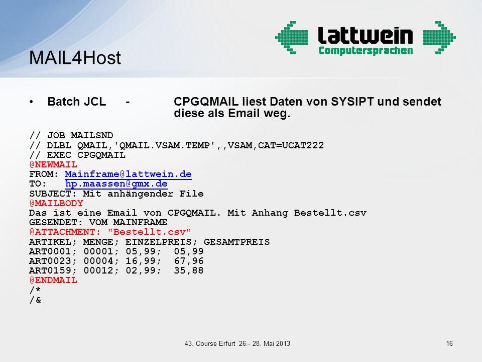 MAIL4Host Batch JCL - CPGQMAIL liest Daten von SYSIPT und sendet diese als Email weg. // JOB MAILSND.