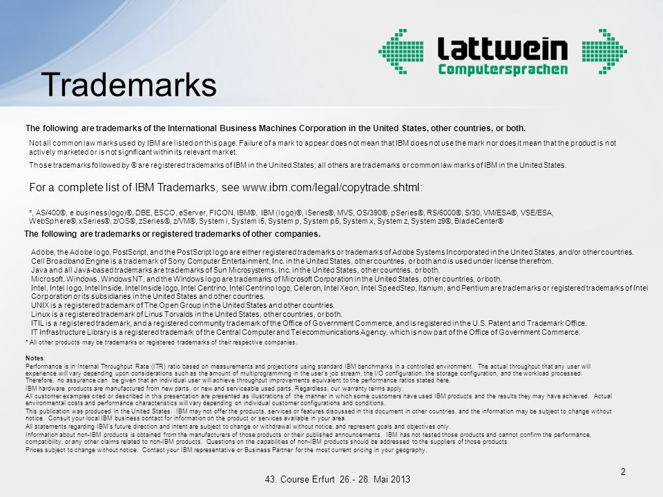 Trademarks The following are trademarks of the International Business Machines Corporation in the United States, other countries, or both.