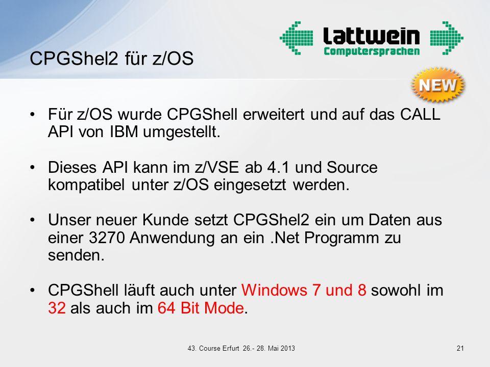 CPGShel2 für z/OS Für z/OS wurde CPGShell erweitert und auf das CALL API von IBM umgestellt.