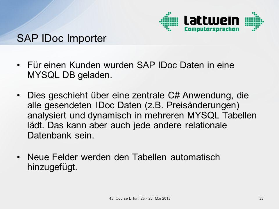 SAP IDoc Importer Für einen Kunden wurden SAP IDoc Daten in eine MYSQL DB geladen.