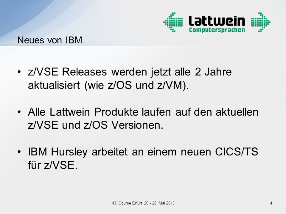 IBM Hursley arbeitet an einem neuen CICS/TS für z/VSE.