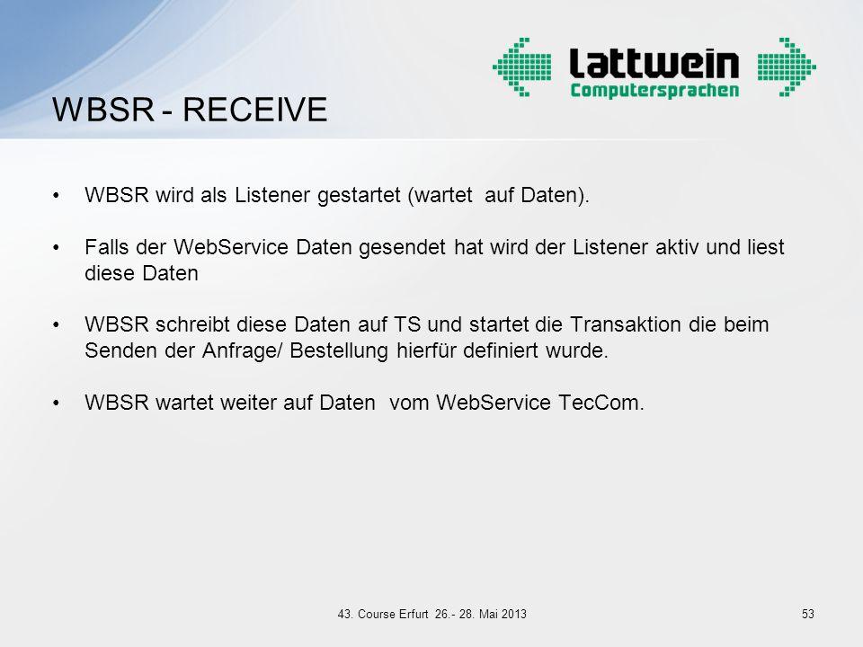 WBSR - RECEIVE WBSR wird als Listener gestartet (wartet auf Daten).