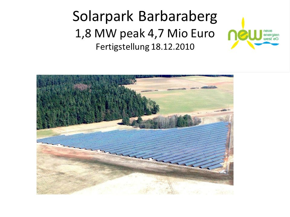 Solarpark Barbaraberg 1,8 MW peak 4,7 Mio Euro Fertigstellung 18. 12