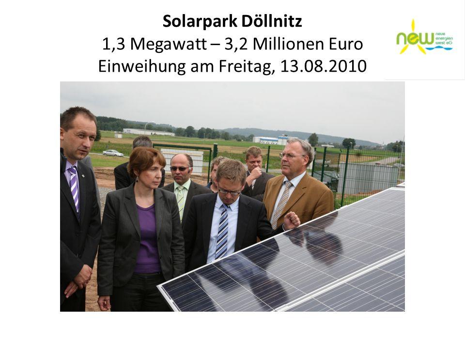 Solarpark Döllnitz 1,3 Megawatt – 3,2 Millionen Euro Einweihung am Freitag, 13.08.2010
