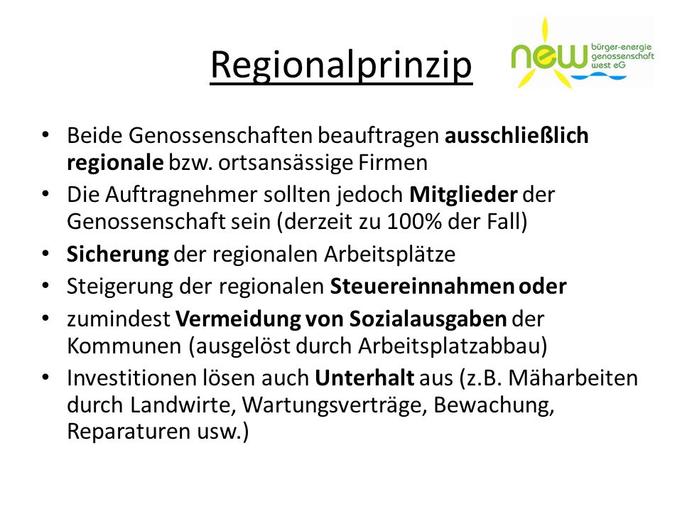 RegionalprinzipBeide Genossenschaften beauftragen ausschließlich regionale bzw. ortsansässige Firmen.