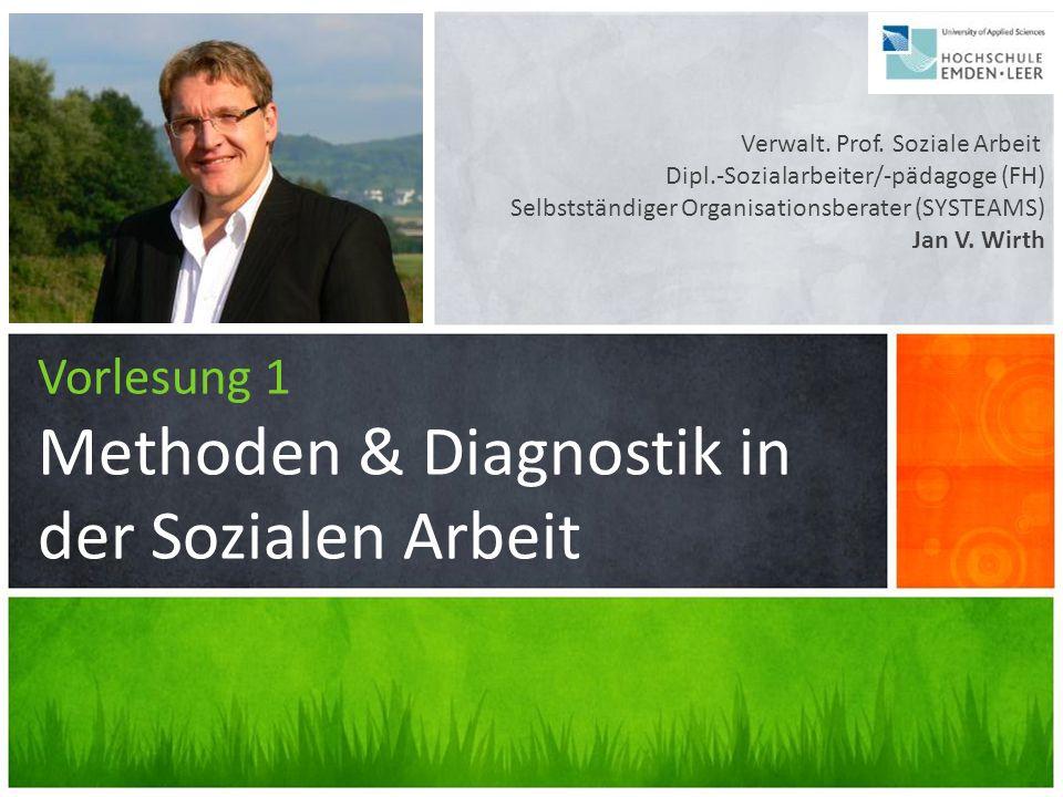 Vorlesung 1 Methoden & Diagnostik in der Sozialen Arbeit