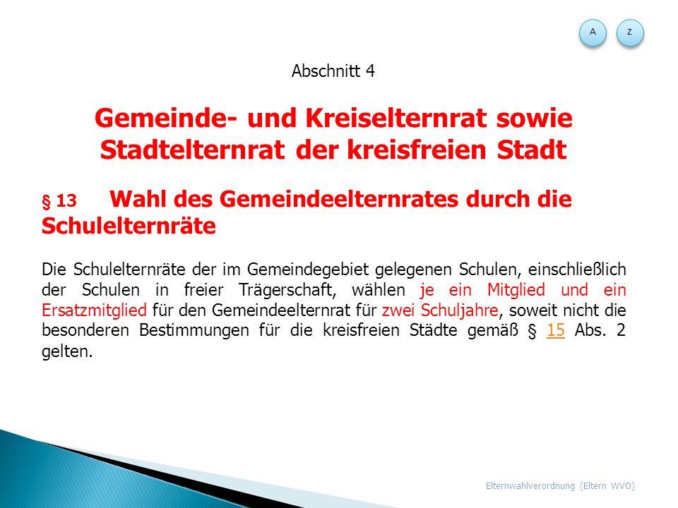 A Z. Abschnitt 4. Gemeinde- und Kreiselternrat sowie Stadtelternrat der kreisfreien Stadt.