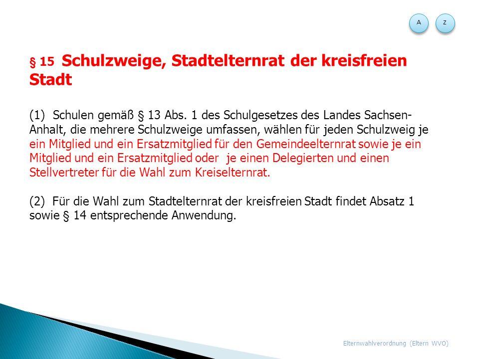 § 15 Schulzweige, Stadtelternrat der kreisfreien Stadt