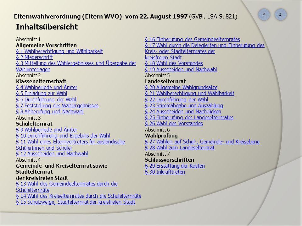 A Z. Elternwahlverordnung (Eltern WVO) vom 22. August 1997 (GVBl. LSA S. 821) Inhaltsübersicht. Abschnitt 1.