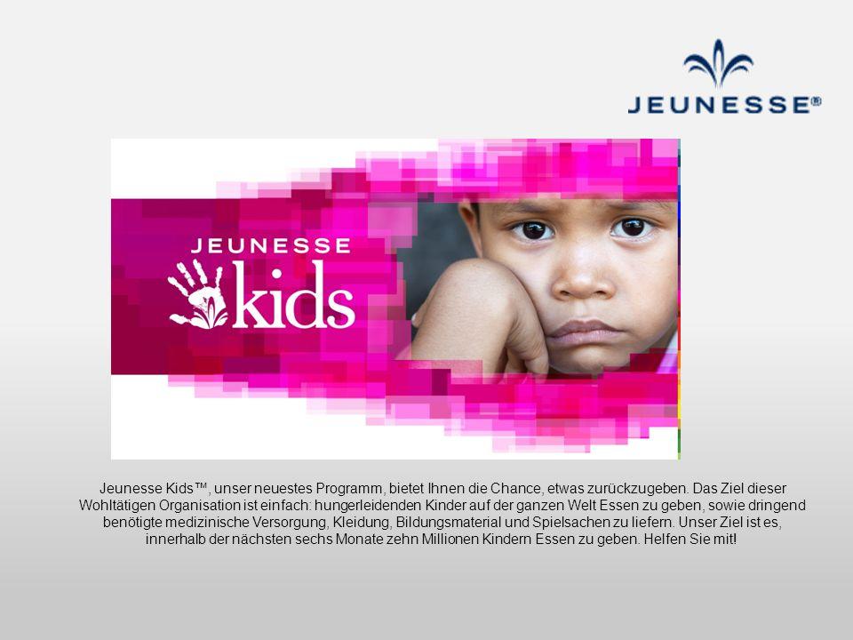 Jeunesse Kids™, unser neuestes Programm, bietet Ihnen die Chance, etwas zurückzugeben.