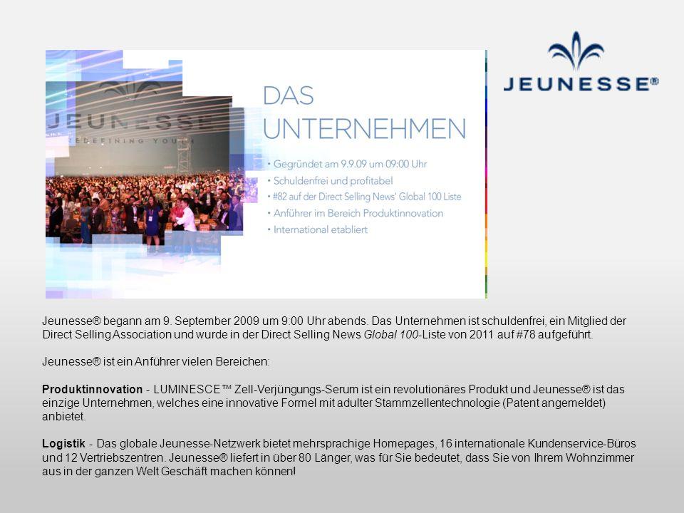 Jeunesse® begann am 9. September 2009 um 9:00 Uhr abends