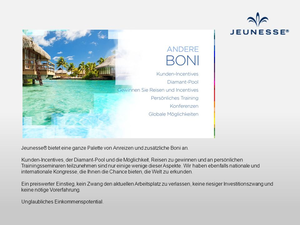 Jeunesse® bietet eine ganze Palette von Anreizen und zusätzliche Boni an.