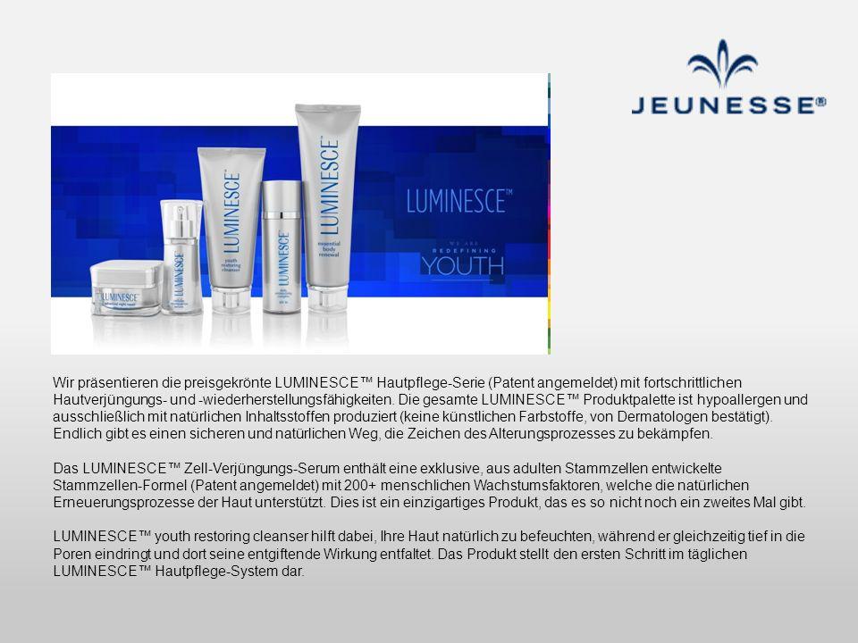 Wir präsentieren die preisgekrönte LUMINESCE™ Hautpflege-Serie (Patent angemeldet) mit fortschrittlichen Hautverjüngungs- und -wiederherstellungsfähigkeiten. Die gesamte LUMINESCE™ Produktpalette ist hypoallergen und ausschließlich mit natürlichen Inhaltsstoffen produziert (keine künstlichen Farbstoffe, von Dermatologen bestätigt). Endlich gibt es einen sicheren und natürlichen Weg, die Zeichen des Alterungsprozesses zu bekämpfen.