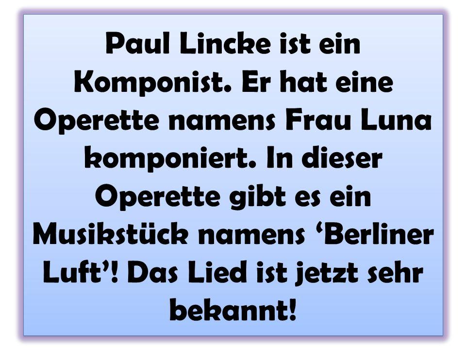 Paul Lincke ist ein Komponist