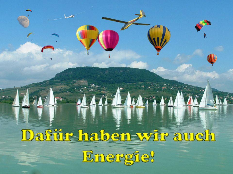 Dafür haben wir auch Energie!