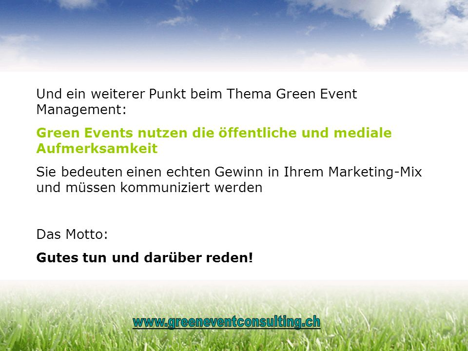 Und ein weiterer Punkt beim Thema Green Event Management: