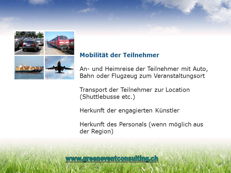 Mobilität der Teilnehmer An- und Heimreise der Teilnehmer mit Auto,