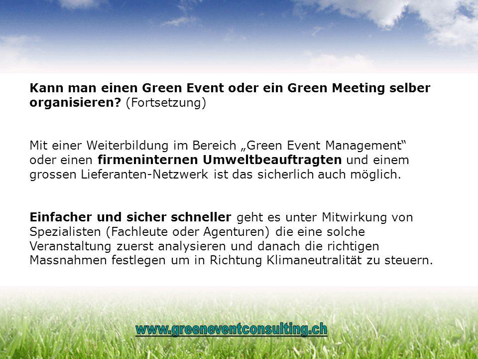 Kann man einen Green Event oder ein Green Meeting selber organisieren
