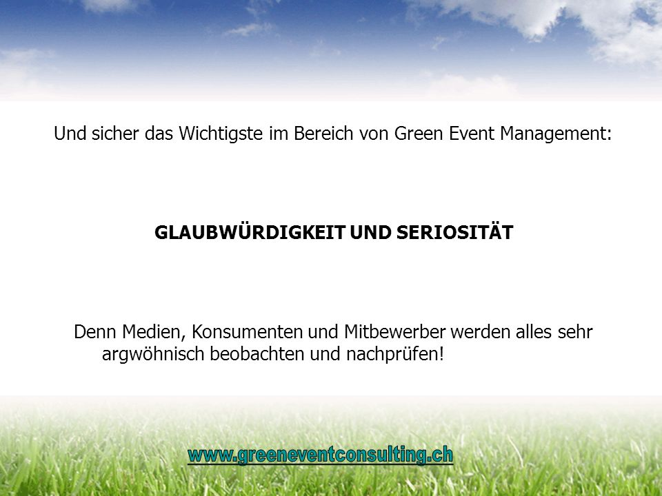 Und sicher das Wichtigste im Bereich von Green Event Management: