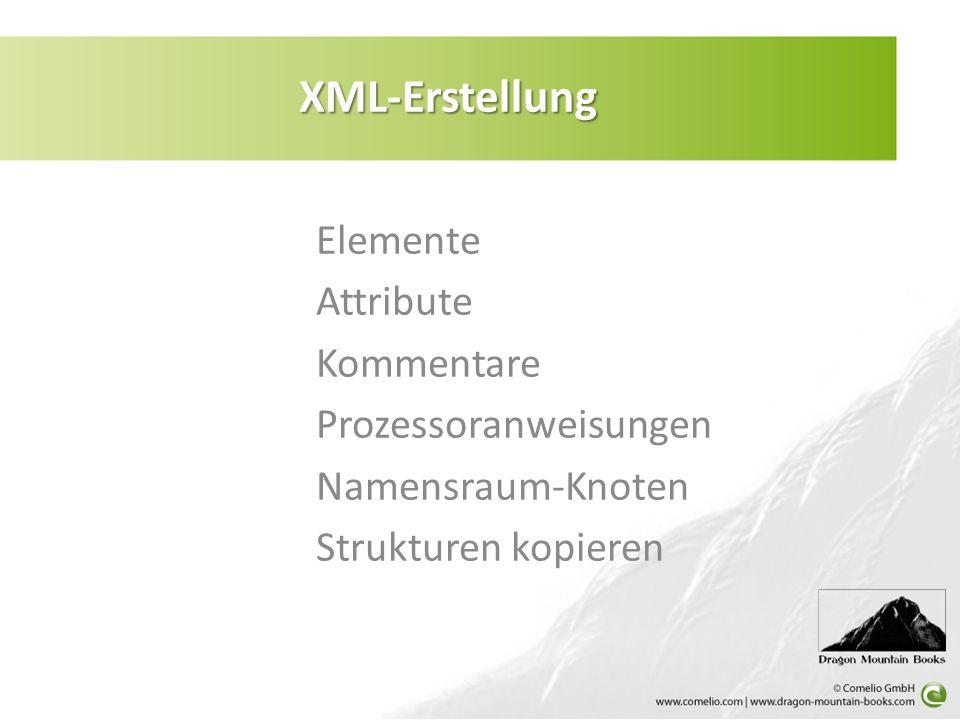XML-Erstellung Elemente Attribute Kommentare Prozessoranweisungen