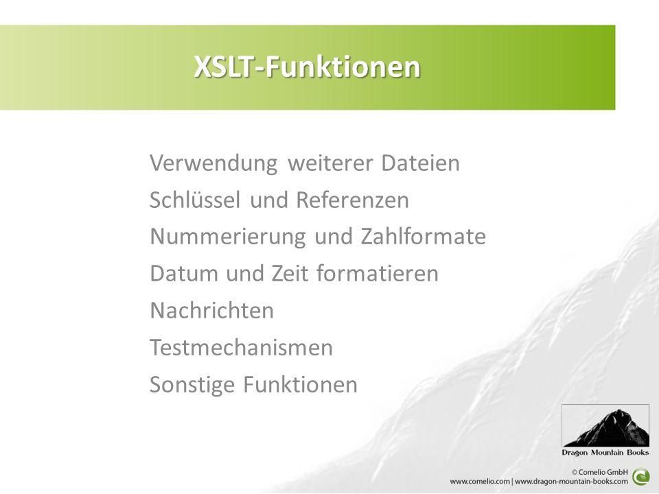 XSLT-Funktionen Verwendung weiterer Dateien Schlüssel und Referenzen
