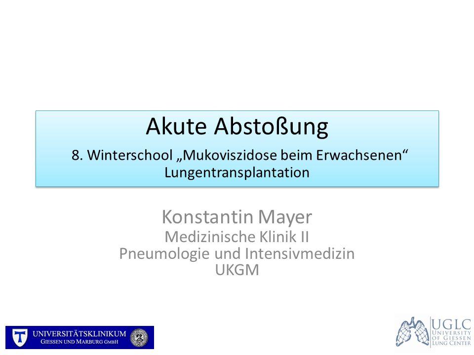 "Akute Abstoßung 8. Winterschool ""Mukoviszidose beim Erwachsenen Lungentransplantation"