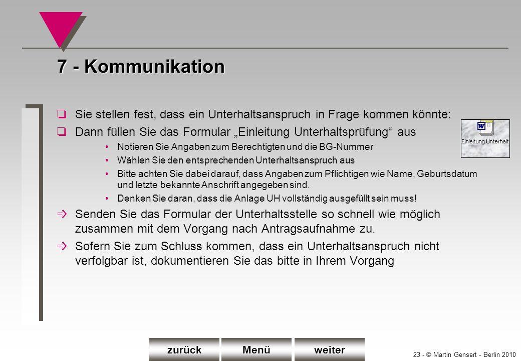 7 - KommunikationSie stellen fest, dass ein Unterhaltsanspruch in Frage kommen könnte: