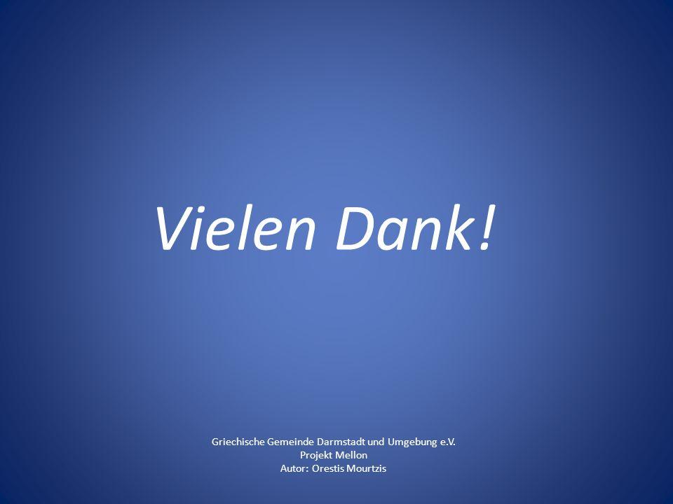 Vielen Dank! Griechische Gemeinde Darmstadt und Umgebung e.V.