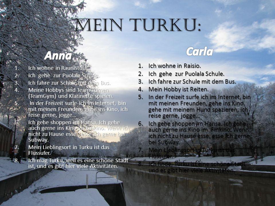 Mein Turku: Carla Anna Ich wohne in Raisio.