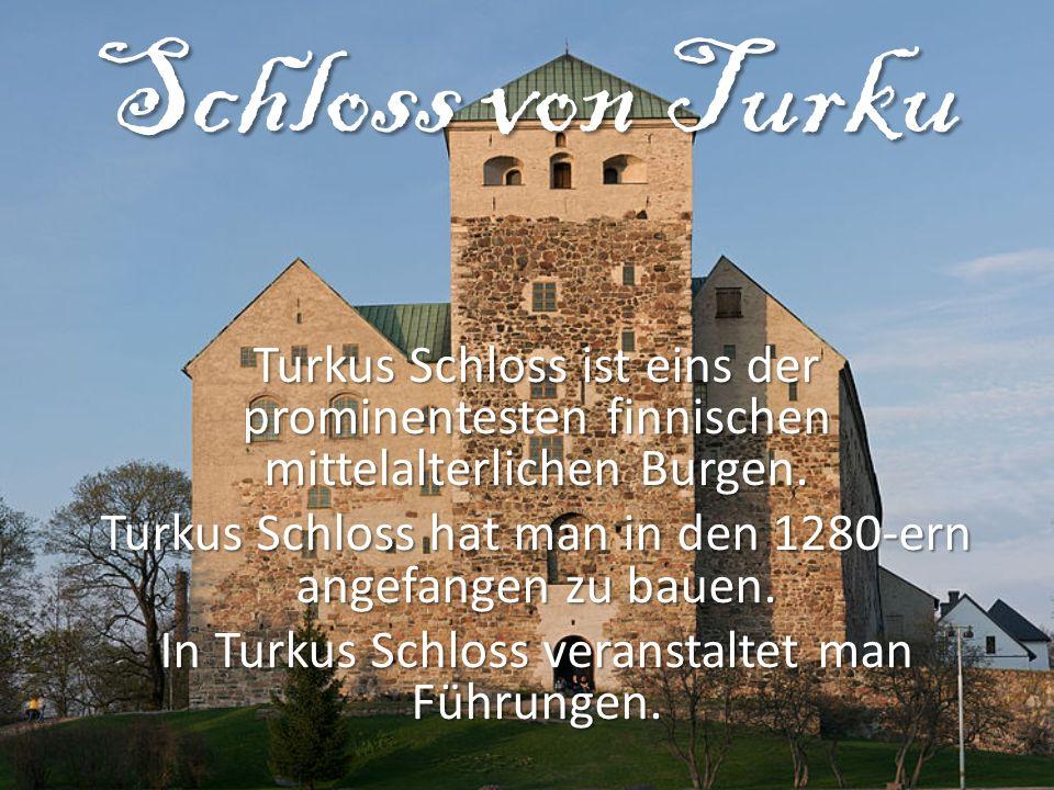 Schloss von Turku Turkus Schloss ist eins der prominentesten finnischen mittelalterlichen Burgen.