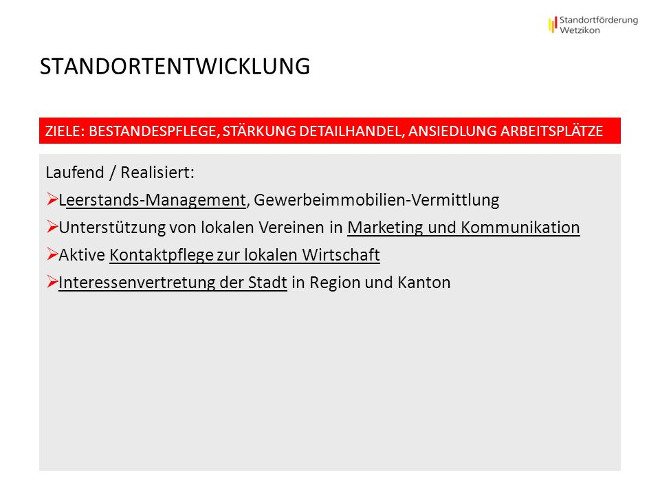 STANDORTENTWICKLUNG Laufend / Realisiert: