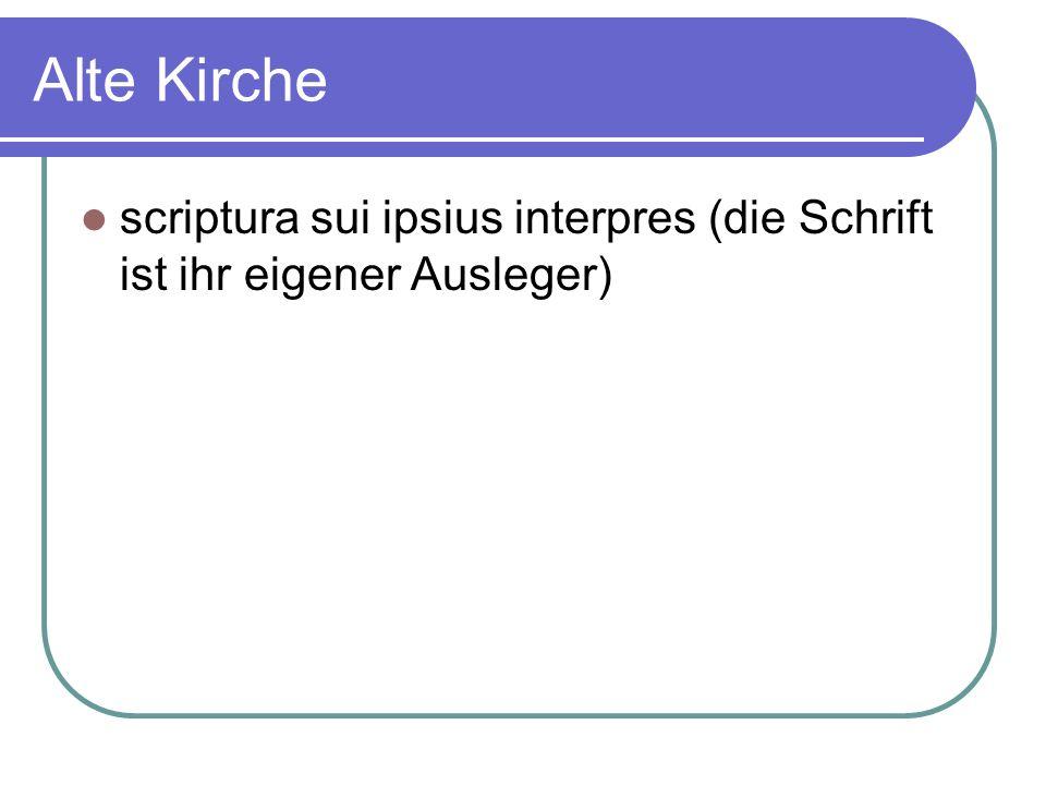 Alte Kirche scriptura sui ipsius interpres (die Schrift ist ihr eigener Ausleger)