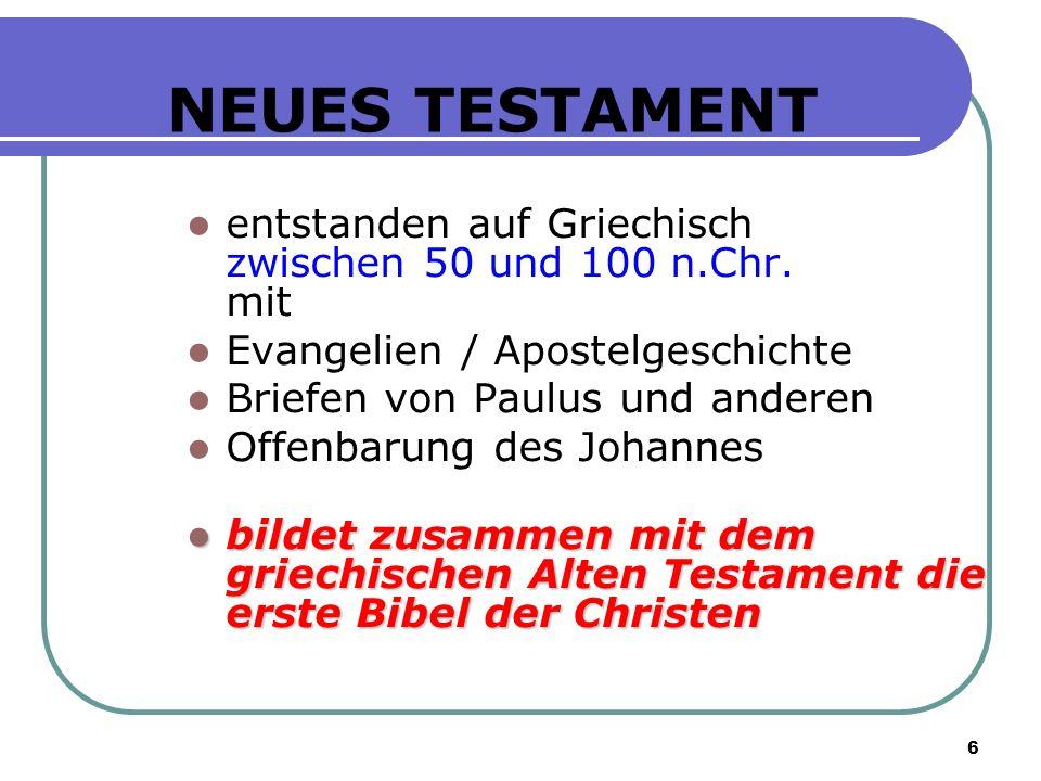NEUES TESTAMENTentstanden auf Griechisch zwischen 50 und 100 n.Chr. mit. Evangelien / Apostelgeschichte.