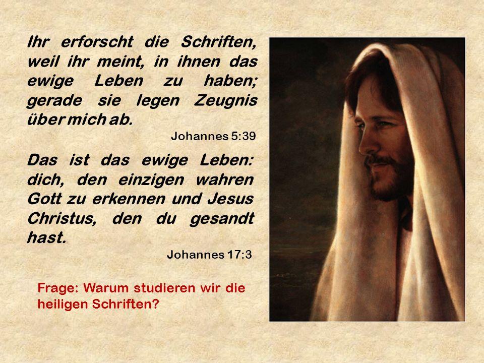 Ihr erforscht die Schriften, weil ihr meint, in ihnen das ewige Leben zu haben; gerade sie legen Zeugnis über mich ab.