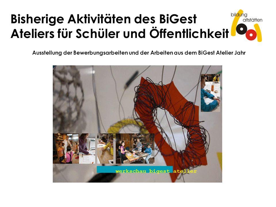 Bisherige Aktivitäten des BiGest Ateliers für Schüler und Öffentlichkeit