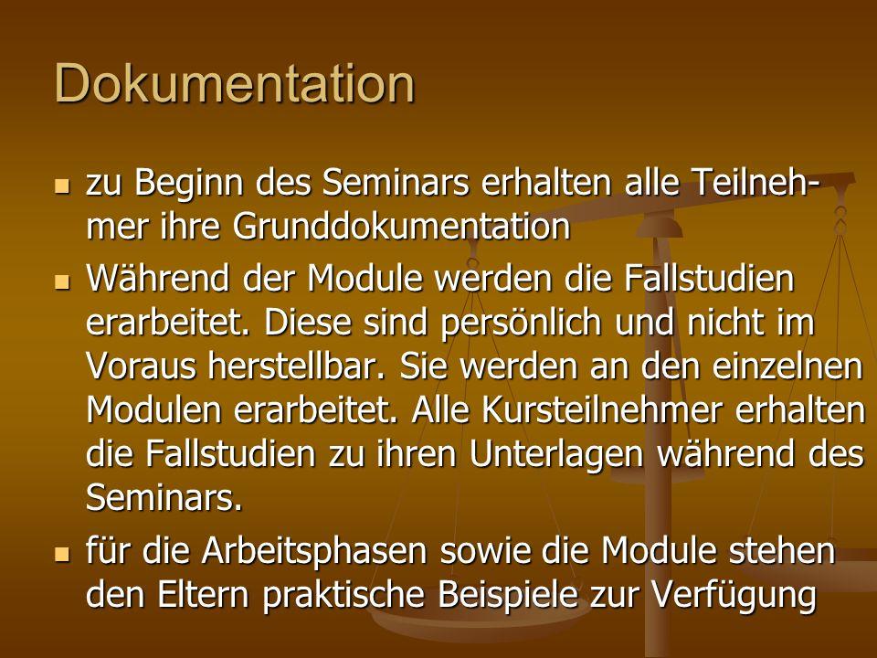 Dokumentation zu Beginn des Seminars erhalten alle Teilneh-mer ihre Grunddokumentation.