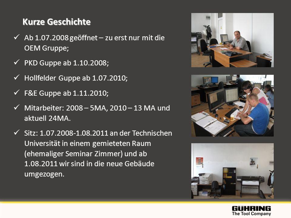 Kurze Geschichte Ab 1.07.2008 geöffnet – zu erst nur mit die OEM Gruppe; PKD Guppe ab 1.10.2008; Hollfelder Guppe ab 1.07.2010;