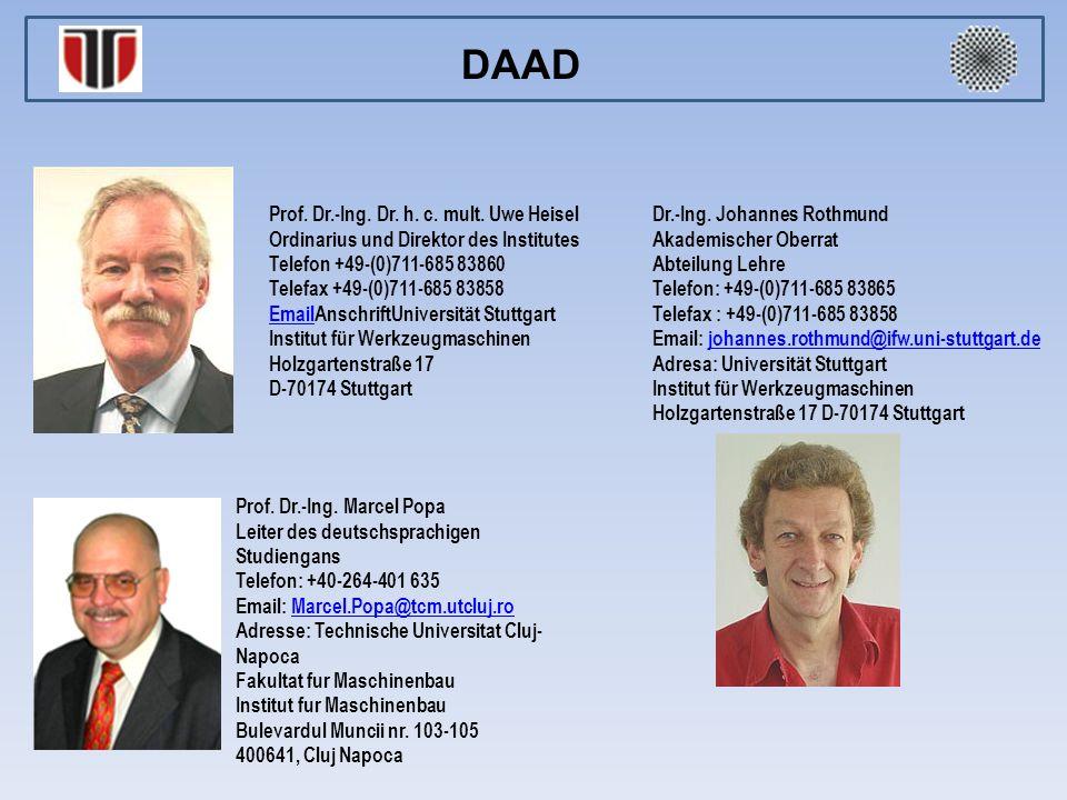 DAAD Prof. Dr.-Ing. Dr. h. c. mult. Uwe Heisel Ordinarius und Direktor des Institutes. Telefon +49-(0)711-685 83860.