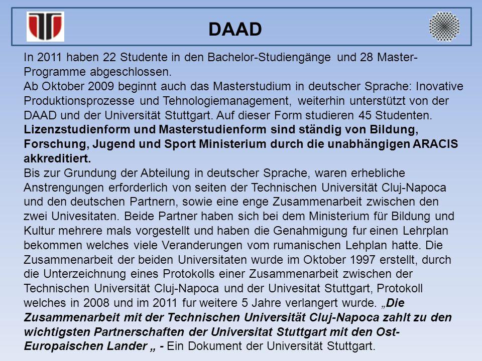 DAAD In 2011 haben 22 Studente in den Bachelor-Studiengänge und 28 Master-Programme abgeschlossen.