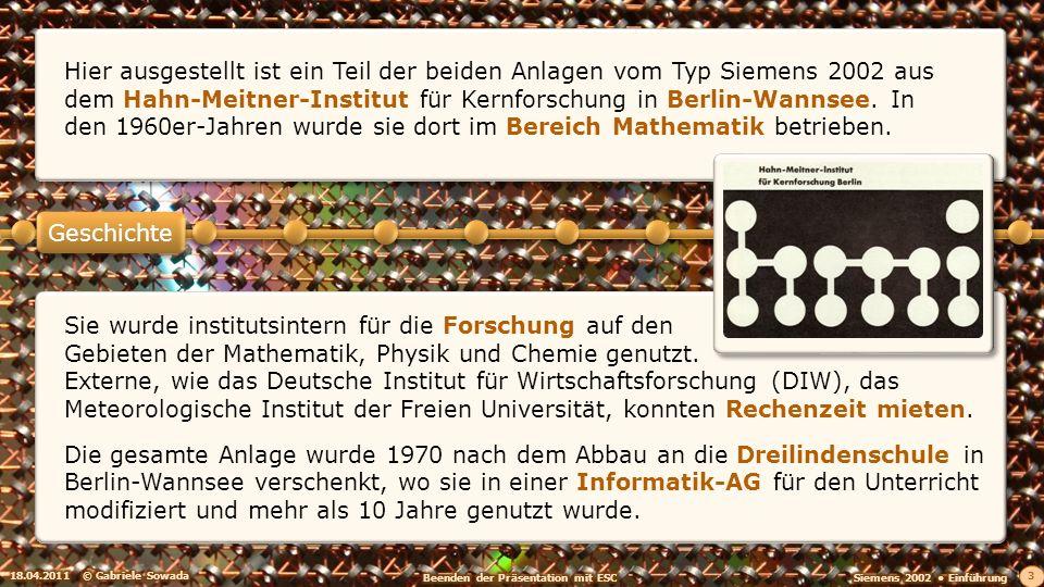Hier ausgestellt ist ein Teil der beiden Anlagen vom Typ Siemens 2002 aus dem Hahn-Meitner-Institut für Kernforschung in Berlin-Wannsee. In den 1960er-Jahren wurde sie dort im Bereich Mathematik betrieben.