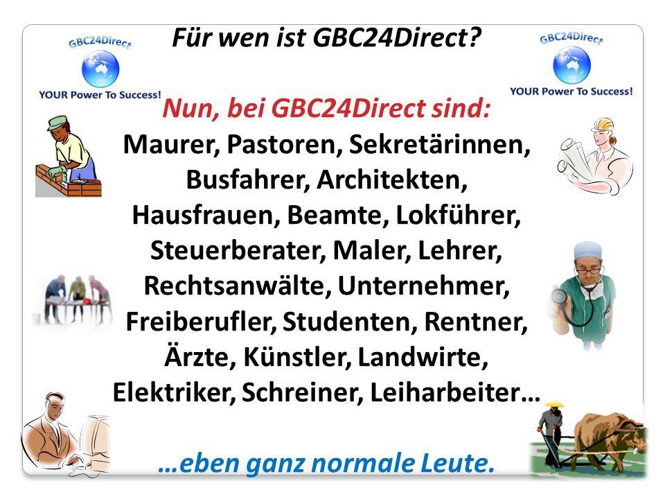 Nun, bei GBC24Direct sind: …eben ganz normale Leute.